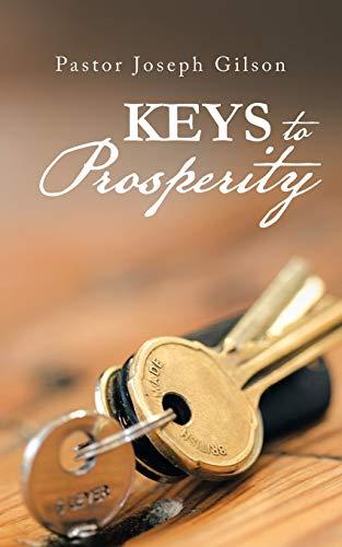 Keys to Prosperity By Pastor Joseph Gilson