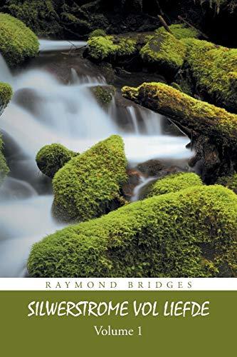 Silwerstrome Vol Liefde By Raymond Bridges