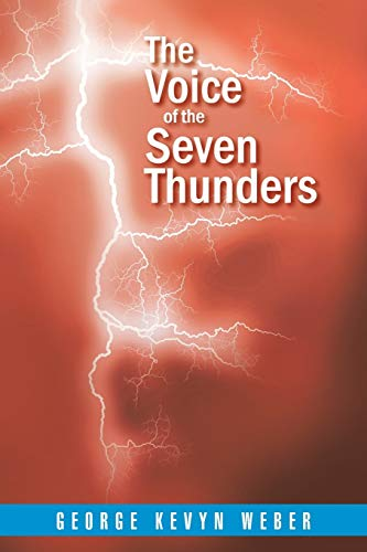 The Voice of the Seven Thunders By George Kevyn Weber
