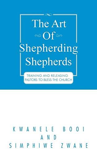 The Art of Shepherding Shepherds By Kwanele Booi
