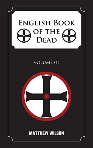 English Book of the Dead By Matthew Wilson, (Pr