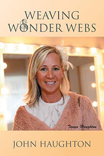 Weaving Wonder Webs By John Haughton