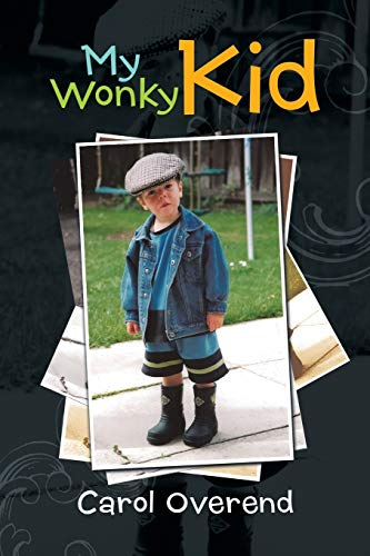 My Wonky Kid By Carol Overend