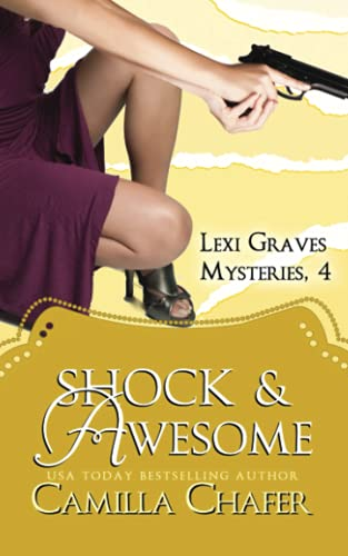 Shock and Awesome (Lexi Graves Mysteries, 4) By Camilla Chafer