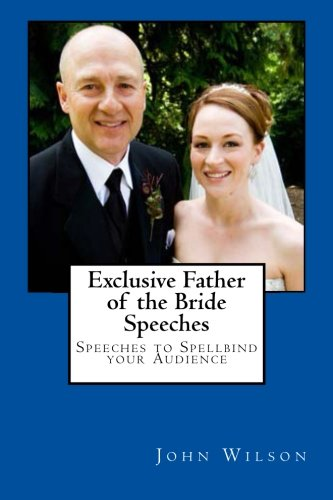 Exclusive Father of the Bride Speeches By John Wilson