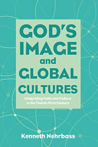 God's Image and Global Cultures By Kenneth Nehrbass