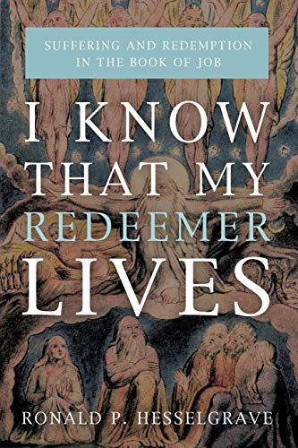 I Know that My Redeemer Lives By Ronald P Hesselgrave