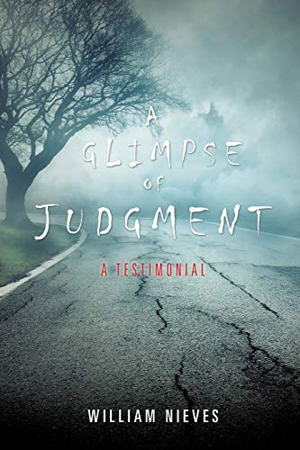 A Glimpse of Judgment By William Nieves