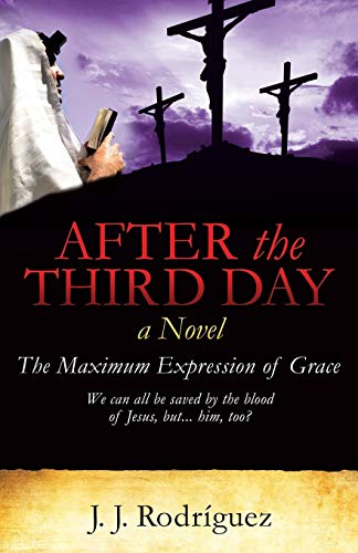 After the Third Day By J J Rodriguez