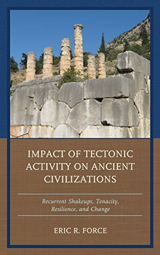 Impact of Tectonic Activity on Ancient Civilizations By Eric R. Force