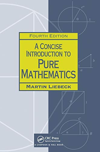 A Concise Introduction to Pure Mathematics by Martin Liebeck