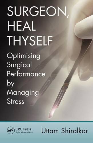 Surgeon, Heal Thyself By Uttam Shiralkar, MS, FRCS, MRCPsych (Worcester Health and Care NHS Trust and Birmingham University Hospital Foundation NHS Trust, UK)