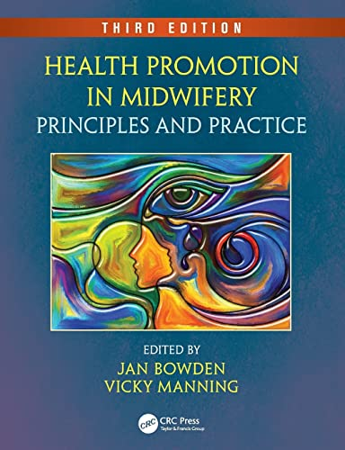 Health Promotion in Midwifery By Edited by Jan Bowden (Kings College London, UK)