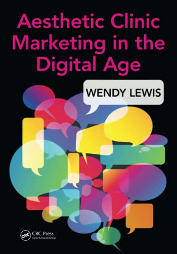 Aesthetic Clinic Marketing in the Digital Age By Wendy Lewis