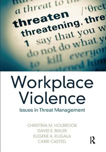 Workplace Violence By Christina M. Holbrook (The Boeing Company, Auburn, Washington, USA)