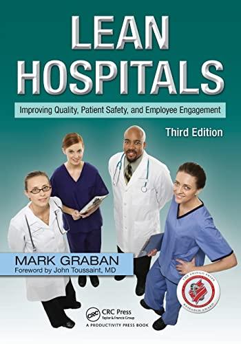 Lean Hospitals By Mark Graban (Chief Improvement Officer, KaiNexus, San Antonio, Texas, USA)