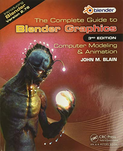 The Complete Guide to Blender Graphics: Computer Modeling & Animation, Third Edition by John M. Blain (Toormina, New South Wales, Australia)