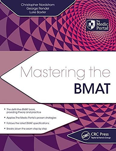 Mastering the BMAT By Christopher Nordstrom (The Medic Portal, London, UK)