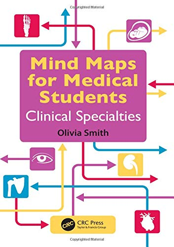 Mind Maps for Medical Students Clinical Specialties by Olivia Smith (Final Year Medical Student, Hull York Medical School, York, UK)