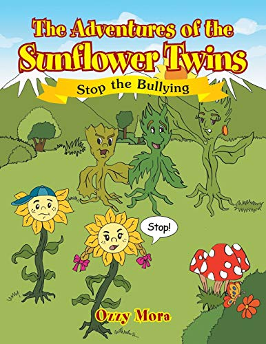 The Adventures of the Sunflower Twins By Ozzy Mora