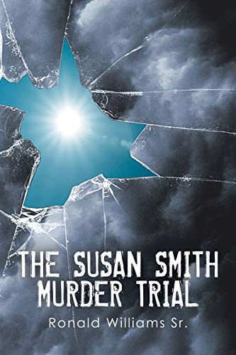 The Susan Smith Murder Trial By Ronald Williams Sr