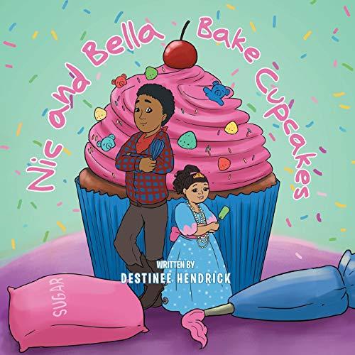 Nic and Bella Bake Cupcakes By Destinee Hendrick