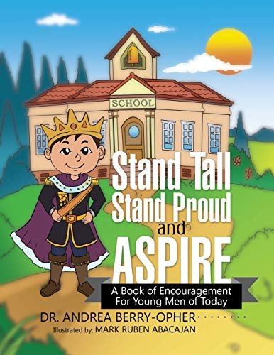 Stand Tall, Stand Proud, and Aspire By Dr Andrea Berry-Opher