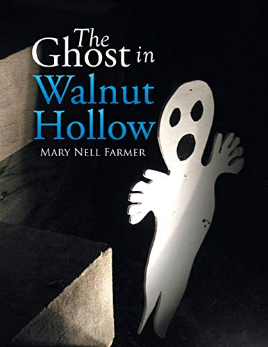 The Ghost in Walnut Hollow By Mary Nell Farmer
