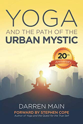 Yoga and the Path of the Urban Mystic By Darren Main