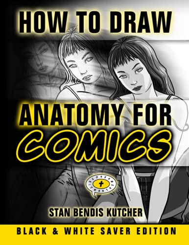 How to Draw Anatomy for Comics - Black & White Saver Edition By Stan Bendis Kutcher