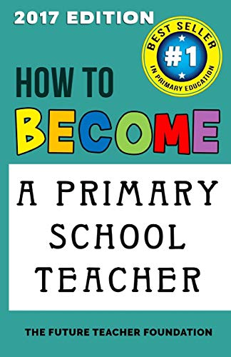 How To Become A Primary School Teacher By Future Teacher Foundation