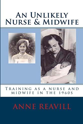 An Unlikely Nurse & Midwife By Anne Reavill