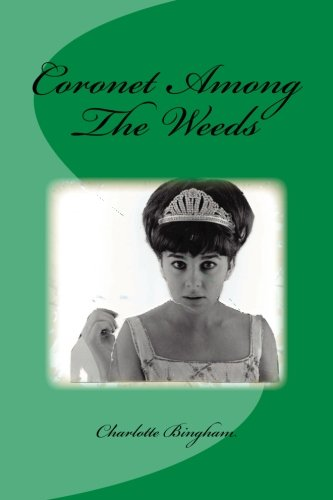 Coronet Among the Weeds By Charlotte Bingham