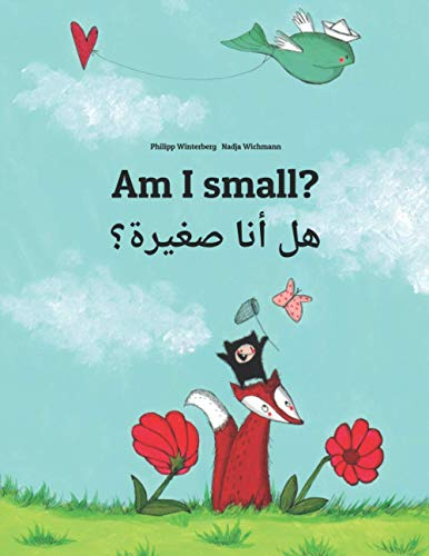 Am I small? هل أنا صغيرة؟ By Nadja Wichmann