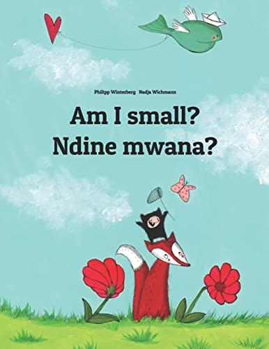 Am I small? Ndine mwana? By Nadja Wichmann