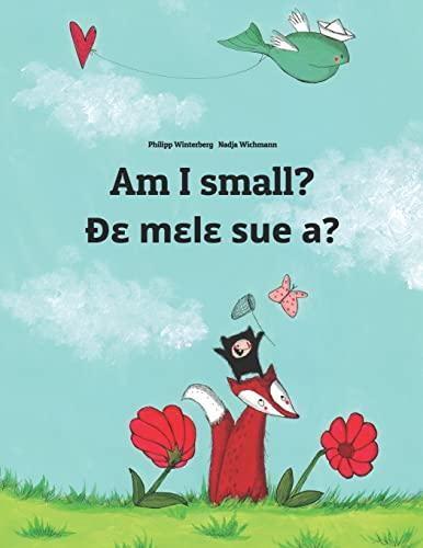 Am I small? Dɛ mɛlɛ sue a? By Nadja Wichmann