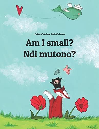 Am I small? Ndi mutono? By Nadja Wichmann