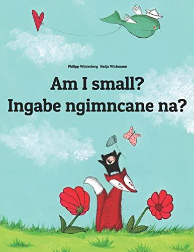 Am I small? Ingabe ngimncane na? By Nadja Wichmann