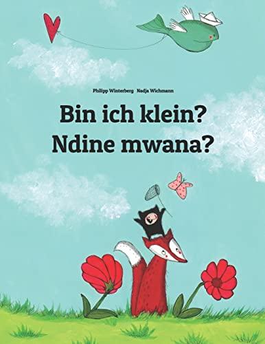 Bin ich klein? Ndine mwana? By Nadja Wichmann