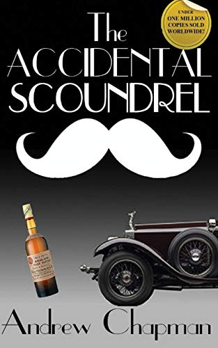 The Accidental Scoundrel By Andrew Chapman