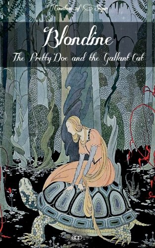 Blondine, the Pretty Doe and the Gallant Cat By Virginia Frances Sterrett