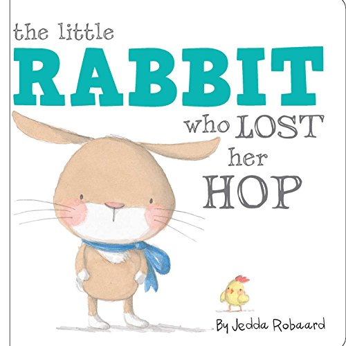 The Little Rabbit Who Lost Her Hop By Jedda Robaard