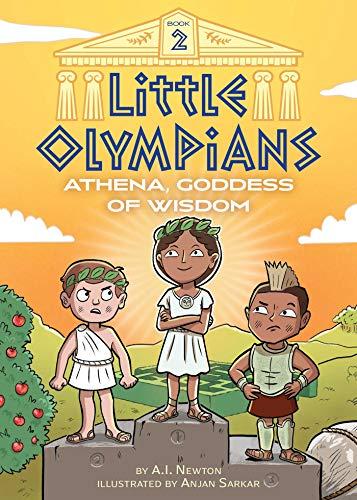 Little Olympians 2: Athena, Goddess of Wisdom By A.I. Newton