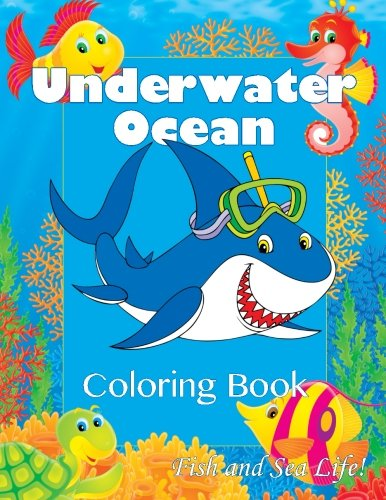 Underwater Ocean Coloring Book: Fish and Sea Life! (Super Fun Coloring Books For Kids) By Lilt Kids Coloring Books
