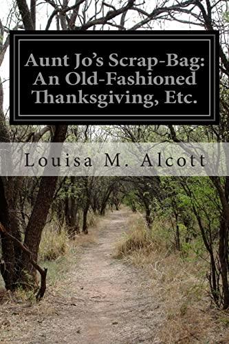 Aunt Jo's Scrap-Bag By Louisa M Alcott