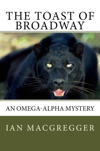 The Toast of Broadway By Ian Macgregger