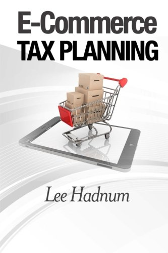 E-Commerce Tax Planning By Lee Hadnum