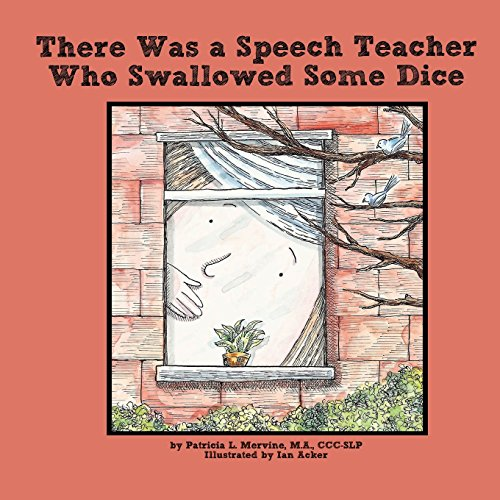 There Was a Speech Teacher Who Swallowed Some Dice By Ian Acker