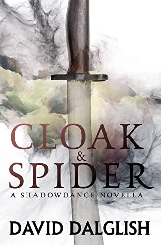 Cloak and Spider By David Dalglish