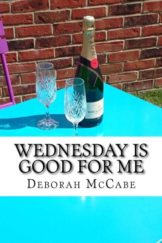 Wednesday Is Good for Me By MS Deborah McCabe